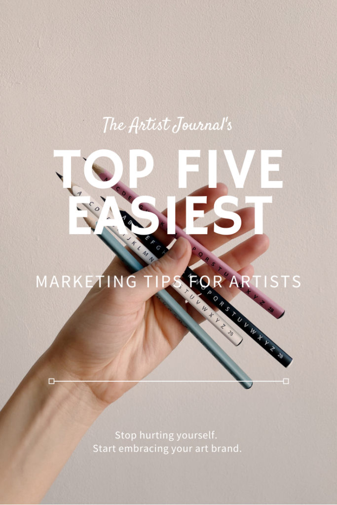 Easiest branding tips for artists | Best marketing tips | How to promote your art when you have no time | How to market your art on a budget | an artist's guide to marketing without being salesy | How to sell art online without selling your soul